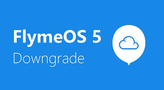 Downgrade FlymeOS 5